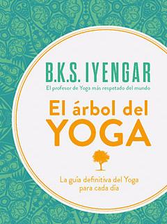 EL ÁRBOL DEL YOGA, B.K.S. IYENGAR