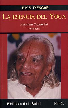 LA ESENCIA DEL YOGA, B.K.S. IYENGAR - Astadala Yogamala I