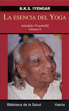 LA ESENCIA DEL YOGA, B.K.S. IYENGAR - Astadala Yogamala II