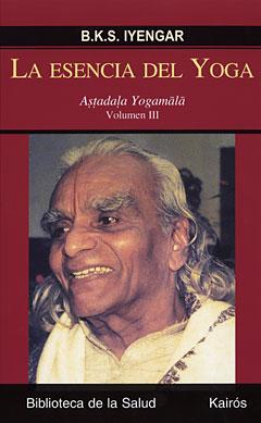 LA ESENCIA DEL YOGA, B.K.S. IYENGAR - Astadala Yogamala III