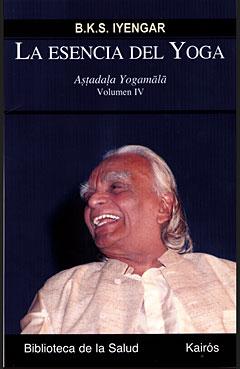 LA ESENCIA DEL YOGA, B.K.S. IYENGAR - Astadala Yogamala IV