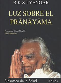 LUZ SOBRE EL PRANAYAMA, B.K.S. IYENGAR